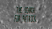 The Search for Patrick Remade