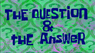 The question and the answer