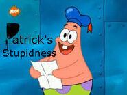 Patrick's Stupidness