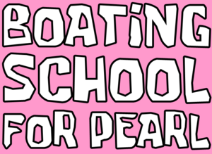 Boating School for Pearl