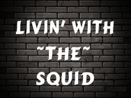 Livin'WithTheSquid