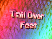 Tail Over Feet