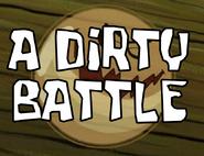 A Dirty Battle