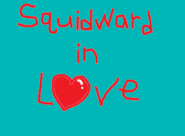 Squidward in Love