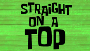 STRAGHT ON A TOP
