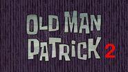Old Man Patrick 2