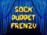 Sock Puppet Frenzy