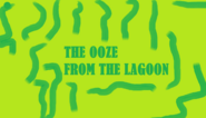 The Ooze From The Lagoon
