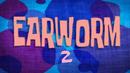 Earworm2