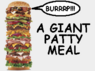 Giant patty meal
