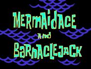 Mermaidace and barnaclejack