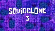 Squidclone3