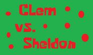 Clem vs Sheldon