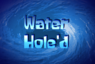 Water hole'd tc