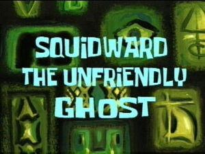 File:Squidward the Unfriendly Ghost.jpg