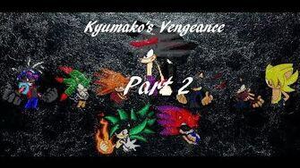 Kyumako's Vengeance Part 2