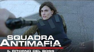 Squadra Antimafia, Il Ritorno del Boss - Riassunto Seconda Puntata