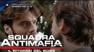 Squadra Antimafia, Il Ritorno del Boss Anticipazioni della quinta puntata