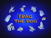 Frag the Dog Title Card
