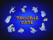 Trouble Date Title Card
