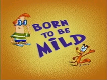 Born to Be Mild Title Card