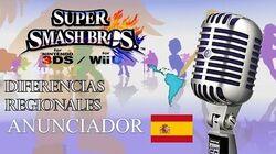 Diferencias regionales del anunciador en español (NTSC PAL) - Super Smash Bros