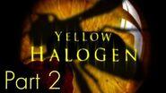 Yellow Halogen Part 2