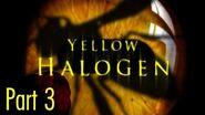 Yellow Halogen Part 3