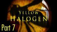 Yellow Halogen Part 7