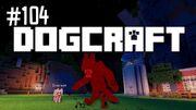 Dogcraft ep104