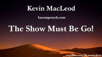 Kevin MacLeod - The Show Must Be Go!