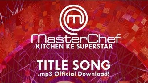 Masterchef India Kitchen Ke Superstar- Title Track- Official mp3 download