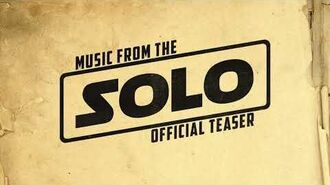 Solo A Star Wars Story Teaser Trailer Music