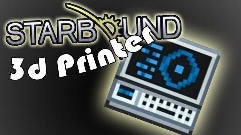 Starbound - The 3D Printer