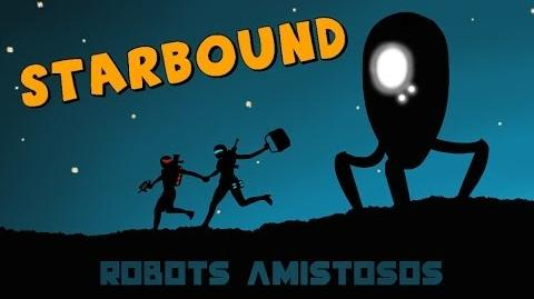 Starbound Beta en Español - Ep 08 - Robots amistosos