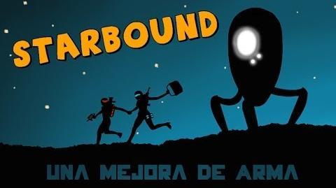 Starbound Beta en Español - Ep 04 - Una mejora de Arma