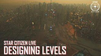 Star Citizen Live Designing Levels