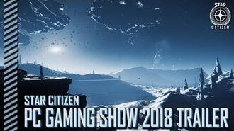 Star Citizen PC Gaming 2018 Persistent Universe Trailer