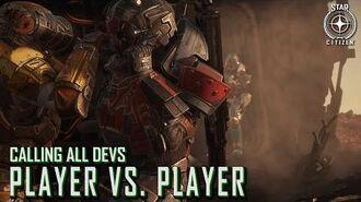 Star Citizen Calling All Devs - Player vs. Player