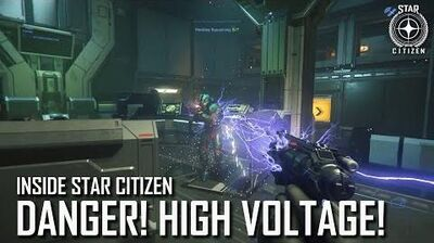 Inside Star Citizen Danger! High Voltage! Spring 2020