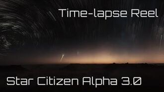 Star Citizen Alpha 3.0 - Time-lapse reel