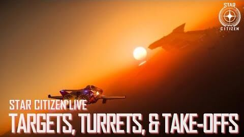 Star Citizen Live Targets, Turrets & Take-Offs
