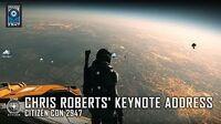 CitizenCon 2947 - Chris Roberts' Keynote Address
