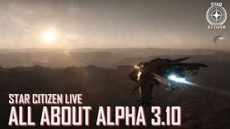 Star Citizen Live All About Alpha 3.10
