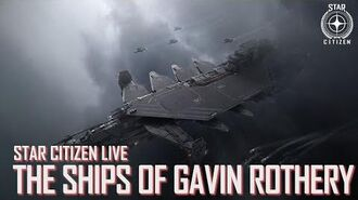 Star Citizen Live The Ships of Gavin Rothery