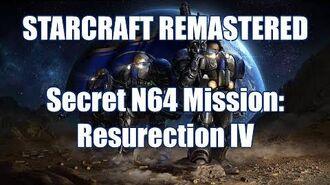 4K STARCRAFT REMASTERED SECRET MISSION Resurrection IV