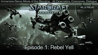 "Starcraft Rebel Yell Storyline ""Movie"" Ep. 1 All Cinematics, Cutscenes, Dialogue 4K UHD"