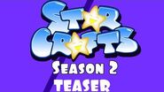 StarCrafts Season 2 Announcement