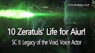 10 Zeratuls' Life for Aiur! - SC2 Voice Actor