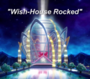 Wish-House Rocked